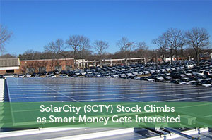 SolarCity (SCTY) Stock Climbs as Smart Money Gets Interested