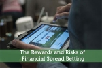 The Rewards and Risks of Financial Spread Betting