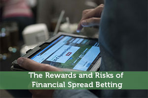 Mathew Thacker-by-The Rewards and Risks of Financial Spread Betting