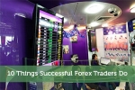 10 Things Successful Forex Traders Do