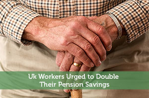 Mark Ellis-by-Uk Workers Urged to Double Their Pension Savings