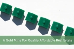 A Gold Mine For Quality Affordable Real Estate