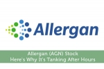 Allergan (AGN) Stock: Here's Why It's Tanking After Hours