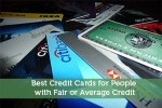 Best Credit Cards for People with Fair or Average Credit