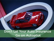 Don't Let Your Auto Insurance Go on Autopilot