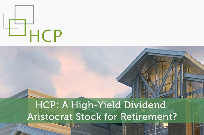 HCP: A High-Yield Dividend Aristocrat Stock for Retirement?