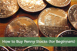 How to Buy Penny Stocks (for Beginners)