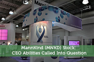 MannKind (MNKD) Stock: CEO Abilities Called Into Question