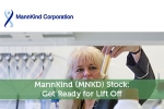MannKind (MNKD) Stock: Get Ready for Lift Off