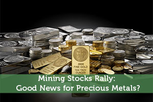 Money Metals Exchange-by-Mining Stocks Rally: Good News for Precious Metals?