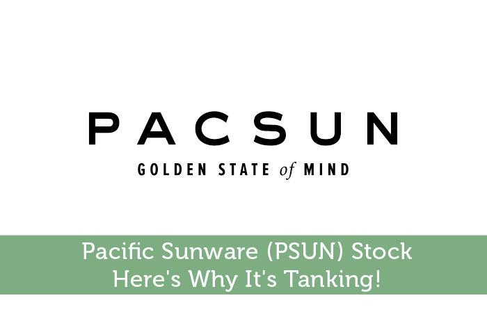 Pacific Sunware (PSUN) Stock: Here's Why It's Tanking!