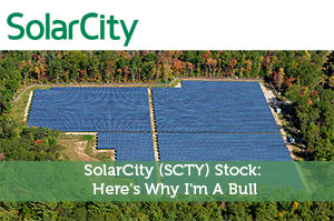 SolarCity (SCTY) Stock: Here's Why I'm A Bull