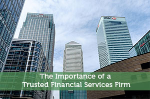 The Importance of a Trusted Financial Services Firm