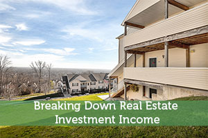 Breaking Down Real Estate Investment Income