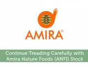 Continue Treading Carefully with Amira Nature Foods (ANFI) Stock