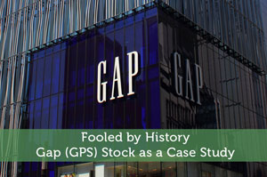 Fooled by History: Gap (GPS) Stock as a Case Study