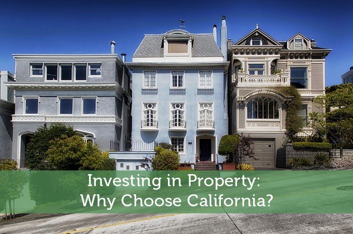 Investing in Property: Why Choose California?