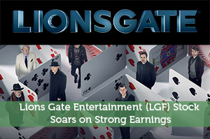 Lions gate Entertainment LGF Stock Soars Strong Earnings