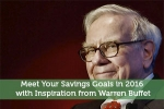 Meet Your Savings Goals in 2016 with Inspiration from Warren Buffet