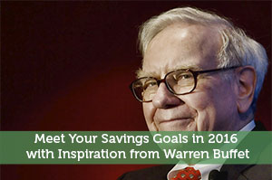 Joel Zimmerman-by-Meet Your Savings Goals in 2016 with Inspiration from Warren Buffet