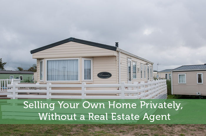 Selling Your Own Home Privately, Without a Real Estate Agent