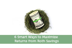 Rick Pendykoski-by-6 Smart Ways to Maximize Returns from Roth Savings