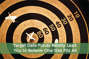 Jeremy Biberdorf-by-Target Date Funds Falsely Lead You to Believe One Size Fits All