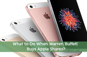 What to Do When Warren Buffett Buys Apple Shares?