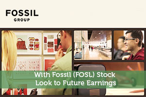 Steve Jones-by-With Fossil (FOSL) Stock Look to Future Earnings