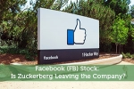 Facebook (FB) Stock: Is Zuckerberg Leaving the Company?