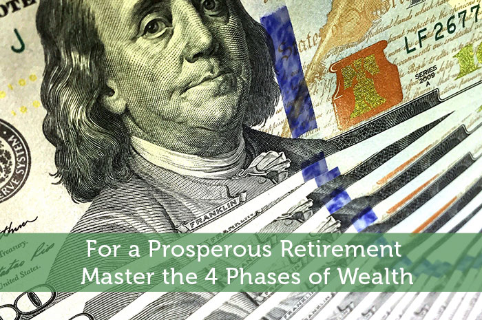 For a Prosperous Retirement Master the 4 Phases of Wealth