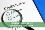 Healthy Habits When Monitoring Your Credit