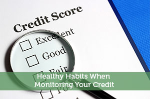 Adam-by-Healthy Habits When Monitoring Your Credit
