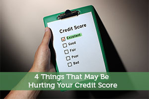 Adam-by-4 Things That May Be Hurting Your Credit Score