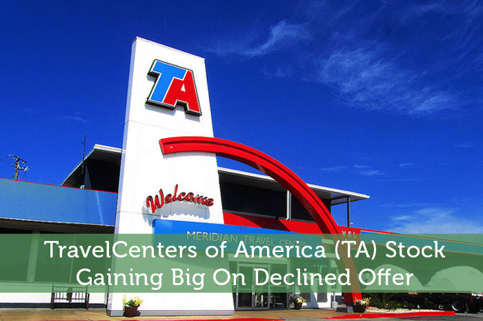 TravelCenters of America (TA) Stock: Gaining Big On Declined Offer