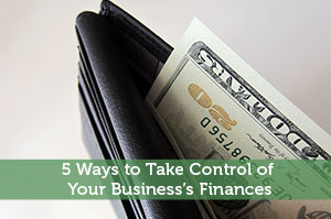 5 Ways to Take Control of Your Business's Finances