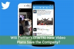Will Twitter's (TWTR) New Video Plans Save the Company?