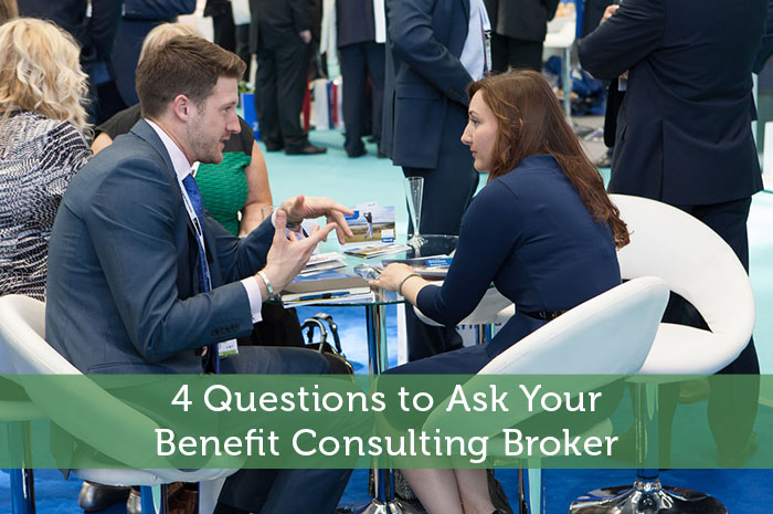 4 Questions to Ask Your Benefit Consulting Broker