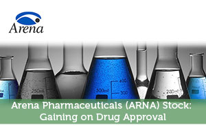 Arena Pharmaceuticals (ARNA) Stock: Gaining on Drug Approval