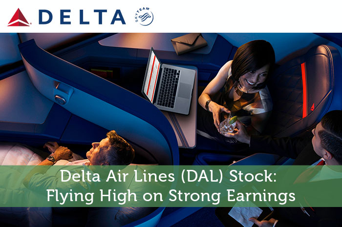 Delta Air Lines (DAL) Stock: Flying High on Strong Earnings