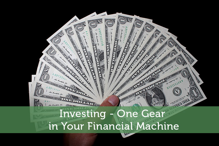 Investing - One Gear In Your Financial Machine
