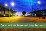 Opportunity in Depressed Neighborhoods
