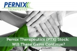 Pernix Therapeutics (PTX) Stock: Will These Gains Continue?