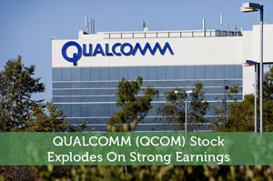 QUALCOMM (QCOM) Stock Explodes On Strong Earnings