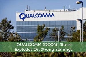 QUALCOMM (QCOM) Stock Explodes On Strong Earnings