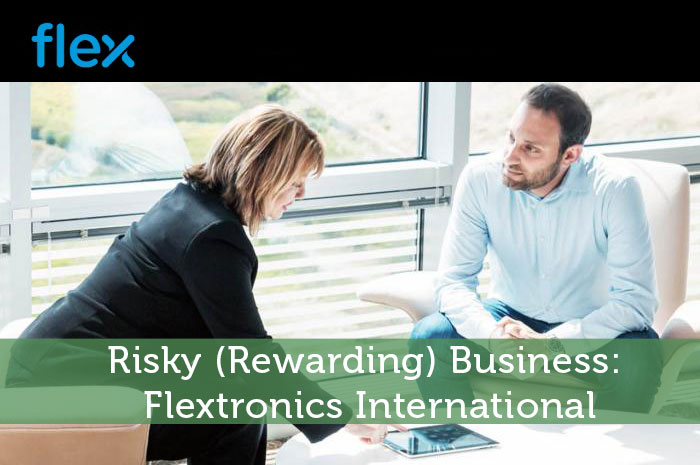 Risky (Rewarding) Business: Flextronics International