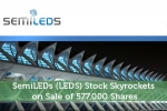SemiLEDs (LEDS) Stock Skyrockets on Sale of 577,000 Shares