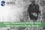 Seres Therapeutics (MCRB) Stock: Falling Apart on Study Results