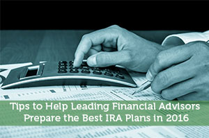 Rick Pendykoski-by-Tips to Help Leading Financial Advisors Prepare the Best IRA Plans in 2016
