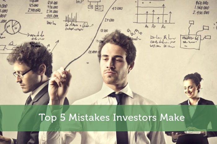 Top 5 Mistakes Investors Make